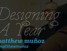 Matt Muñoz : Designing a year
